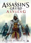 Oliver Bowden - Assassin's Creed: Alvilág<!--span style='font-size:10px;'>(G)</span-->