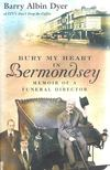 DYER, BARRY ALBIN - Bury My Heart in Bermondsey - Memoir of a Funeral Director [antikvár]