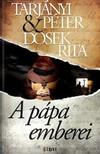 Tarjányi Péter Dosek Rita - - A pápa emberei [eKönyv: epub, mobi]<!--span style='font-size:10px;'>(G)</span-->