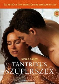 Nicole Bailey - Tantrikus szuperszex [eKönyv: epub, mobi]