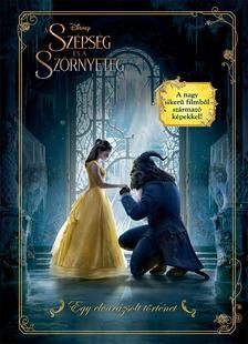 - - Disney - A Szépség és a Szörnyeteg filmkalauz - Egy elvarázsolt történet
