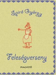 Spiró György - Feleségverseny