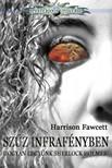 Harrison Fawcett - Szűz infrafényben & Hogyan legyünk Sherlock Holmes? [eKönyv: epub, mobi]<!--span style='font-size:10px;'>(G)</span-->
