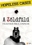McConnor Heather - Hopeless Cases - A Zöldfülű [eKönyv: pdf, epub, mobi]<!--span style='font-size:10px;'>(G)</span-->