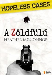 McConnor Heather - Hopeless Cases - A Zöldfülű [eKönyv: pdf, epub, mobi]