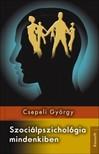 CSEPELI GYÖRGY - Szociálpszichológia mindenkiben [eKönyv: epub, mobi]<!--span style='font-size:10px;'>(G)</span-->