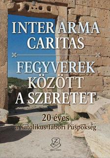 MAROSI ANTAL, BÓDI ZSÓFIA, JUHÁSZ VIOLET - Inter arma caritas - Fegyverek között a szeretet DVD melléklettel