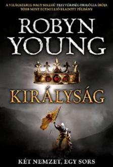 Robyn Young - Királyság - Két nemzet, egy sors - Felkelés-trilógia 3. könyve