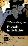 SAROYAN, WILLIAM - Es endet in Gelächter [antikvár]