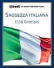House My Ebook Publishing - Saggezza italiana - 1550 citazioni [eKönyv: epub, mobi]