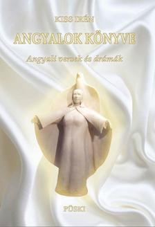 Kiss Irén - Angyalok könyve - Angyali versek és drámák - ÜKH 2017