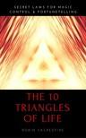 Sacredfire Robin - The 10 Triangles of Life [eKönyv: epub, mobi]