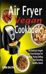 Dalton Linda - Air Fryer Vegan Cookbook [eKönyv: epub,  mobi]