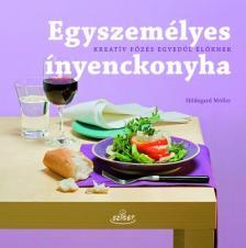Hildegard Möller - Egyszemélyes ínyenckonyha - kreatív főzés egyedül élőknek