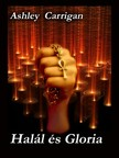 Carrigan Ashley - Halál és Gloria [eKönyv: pdf, epub, mobi]