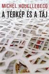 Michel Houellebecq - A térkép és a táj [eKönyv: pdf, epub, mobi]<!--span style='font-size:10px;'>(G)</span-->