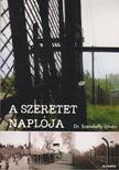 Dr. Szendeffy István - A szeretet naplója [antikvár]
