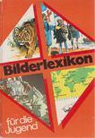 Lindberg, Gunilla, Lindberg, Magnus - Bilderlexikon für die Jugend [antikvár]