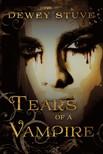 Stuve Dewey - Tears of a Vampire [eKönyv: epub,  mobi]
