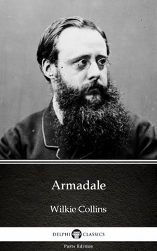 Delphi Classics Wilkie Collins, - Armadale by Wilkie Collins - Delphi Classics (Illustrated) [eKönyv: epub, mobi]