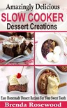 Rosewood Brenda - Amazingly Delicious Slow Cooker Dessert Creations [eKönyv: epub, mobi]