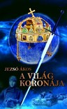 Jezsó Ákos - A világ koronája [eKönyv: epub,  mobi]