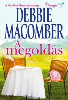 Debbie Macomber - A megoldás [eKönyv: epub, mobi]