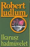 Robert Ludlum - Ikarusz hadművelet