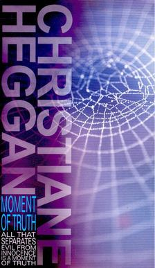 Heggan, Christiane - Moment of Truth [antikvár]