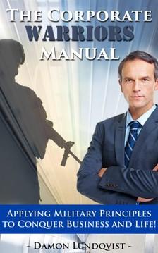 Lundqvist Damon - The Corporate Warriors Manual [eKönyv: epub, mobi]