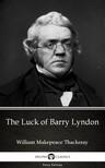 Delphi Classics William Makepeace Thackeray, - The Luck of Barry Lyndon by William Makepeace Thackeray (Illustrated) [eKönyv: epub, mobi]