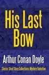 Arthur Conan Doyle - His Last Bow [eKönyv: epub,  mobi]