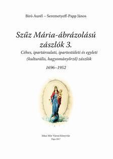 Biró Aurél, Seremetyeff-Papp János - Szűz Mária ábrázolású zászlók 3.