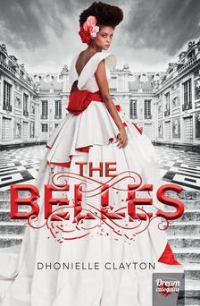 Dhonielle Clayton - The Belles - A szépség ára - Keménytáblás
