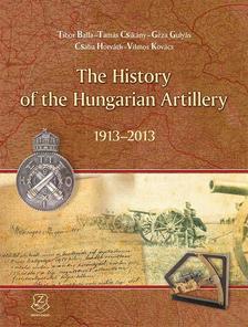 BALLA TIBORĽCSIKÁNY TAMÁSĽGULYÁS GÉZAĽHO - The History of the Hungarian Artillery