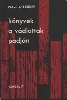 Pálvölgyi Endre - Könyvek a vádlottak padján [antikvár]