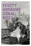 Feszty Árpádné Jókai Róza - Akik elmentek...<!--span style='font-size:10px;'>(G)</span-->