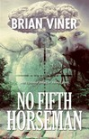 Viner Brian - No Fifth Horseman [eKönyv: epub,  mobi]
