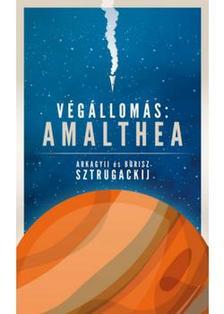 Arkagyij és Borisz Sztrugackij - Végállomás: Amalthea