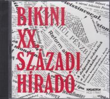 BIKINI - XX. SZÁZADI HÍRADÓ CD