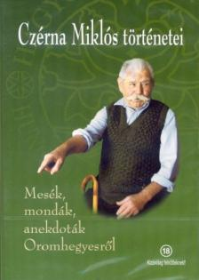 - MESÉK,MONDÁK,ANEKDOTÁK OROMHEGYESRŐL DVD NÉPMESETÁR