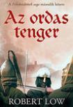 Robert Low - Az ordas tenger - A Felesküdöttek saga 2.kötete