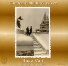 RÁCZ VALI - MINDEN ELMÚLIK EGYSZER  CD