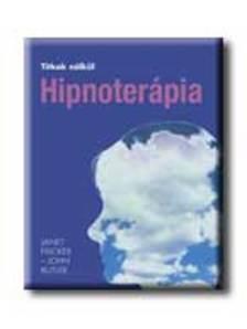 Janet Fricker - John Butler - HIPNOTERÁPIA - TITKOK NÉLKÜL -