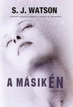 S. J. Watson - A másik én [eKönyv: epub, mobi]<!--span style='font-size:10px;'>(G)</span-->