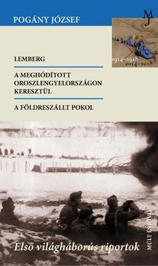 Pogány József - A földreszállt pokol - Első világháborús riportok