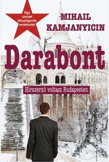Mihail Kamjanyicin - Darabont - Hírszerző voltam Budapesten