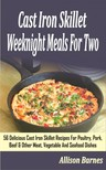 Barnes Allison - Cast Iron Skillet Weeknight Meals For Two [eKönyv: epub,  mobi]