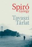 Spiró György - Tavaszi Tárlat [eKönyv: pdf, epub, mobi]<!--span style='font-size:10px;'>(G)</span-->