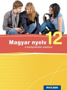 - MS-2373 MAGYAR NYELV A KÖZÉPISKOLÁK 12.O.